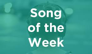 The song of the week